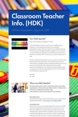 Classroom Teacher Info. (HDK)