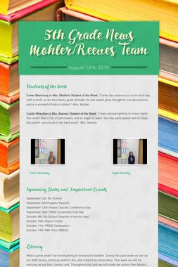 5th Grade News Mohler/Reeves Team