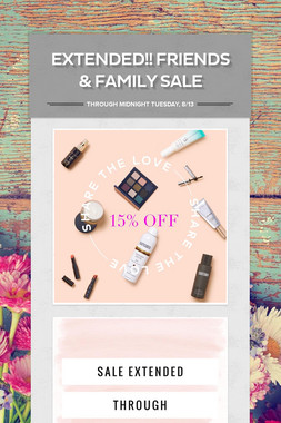 EXTENDED!! FRIENDS & FAMILY SALE