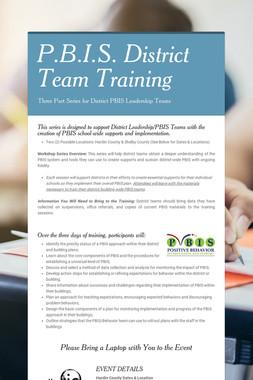 P.B.I.S. District Team Training