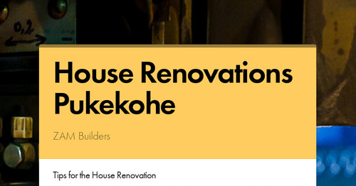 Providing the Best House Renovations in Pukekohe