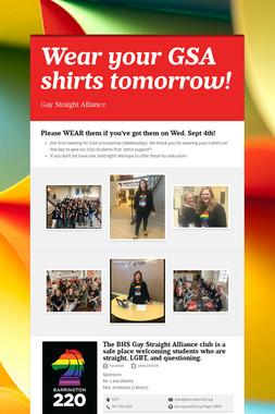 Wear your GSA shirts tomorrow!