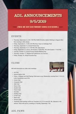 ADL Announcements 9/5/2019