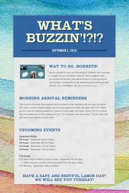 What's Buzzin'!?!?