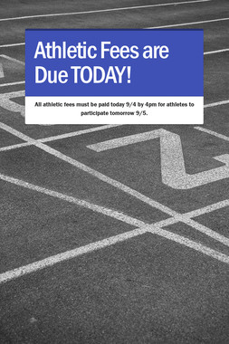 Athletic Fees are Due TODAY!