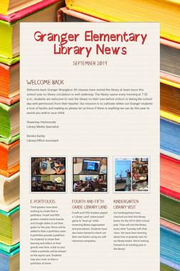Granger Elementary Library News