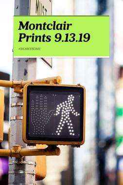 Montclair Prints 9.13.19