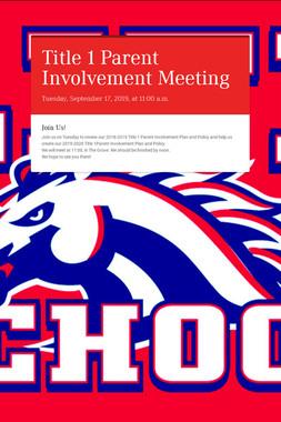Title 1 Parent Involvement Meeting