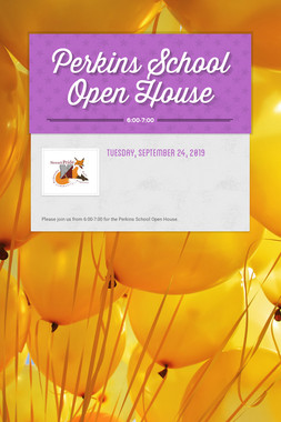 Perkins School Open House