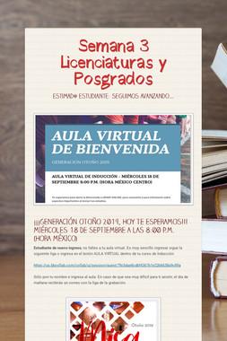 Semana 3 Licenciaturas y Posgrados