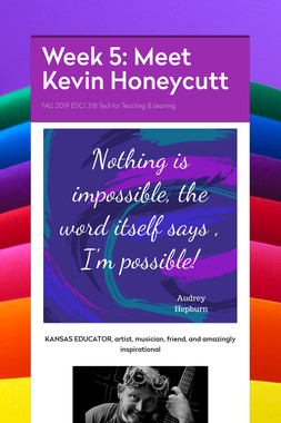 Week 5: Meet Kevin Honeycutt