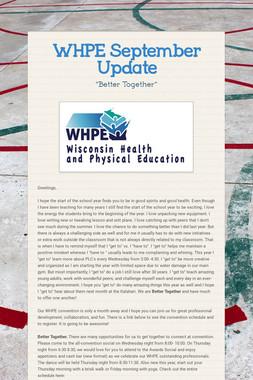WHPE September Update