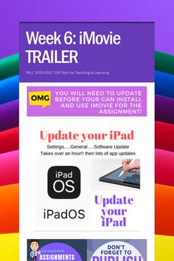 Week 6: iMovie TRAILER