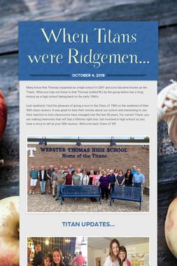 When Titans were Ridgemen...
