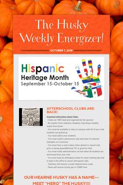 The Husky Weekly Energizer!