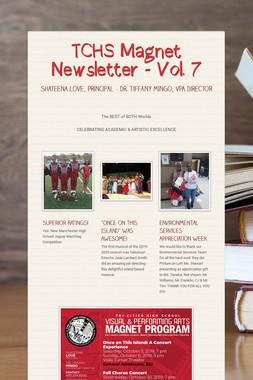 TCHS Magnet Newsletter - Vol. 7