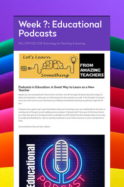 Week ?: Educational Podcasts
