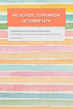 No School Tomorrow October 14th