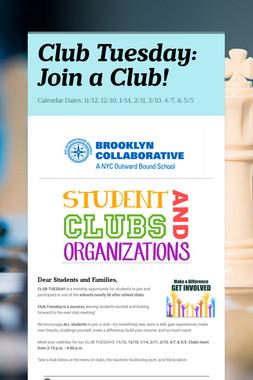 Club Tuesday: Join a Club!