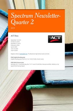 Spectrum Newsletter- Quarter 2