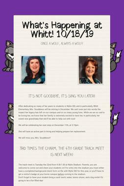 What's Happening at Whitt! 10/18/19