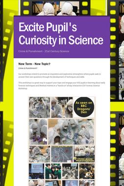 Excite Pupil's Curiosity in Science
