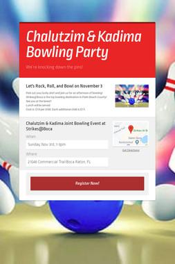 Chalutzim & Kadima Bowling Party