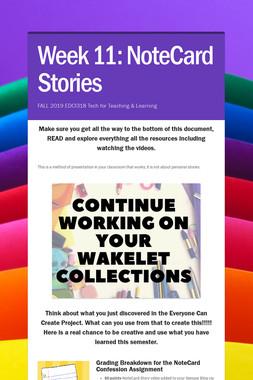 Week 11: NoteCard Stories
