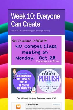 Week 10: Everyone Can Create