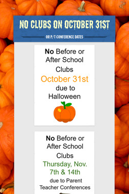 No Clubs on October 31st