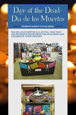 Day of the Dead-Día de los Muertos