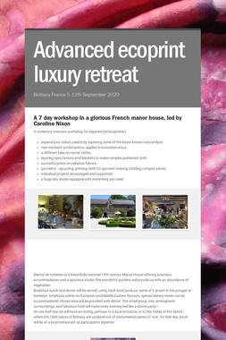 Advanced ecoprint luxury retreat
