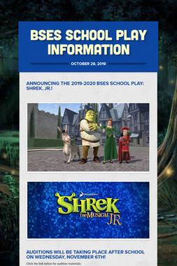 BSES School Play Information