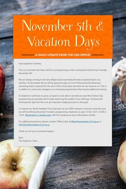 November 5th & Vacation Days