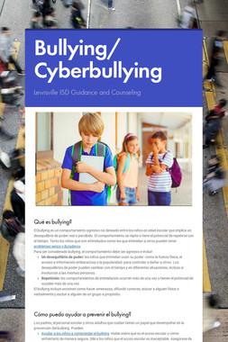 Bullying/     Cyberbullying