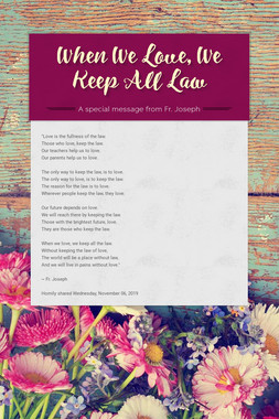 When We Love, We Keep All Law