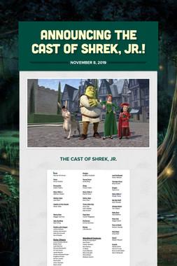 Announcing the Cast of Shrek, Jr.!