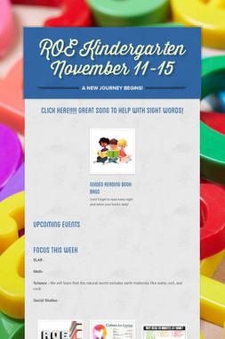 ROE Kindergarten November 11-15