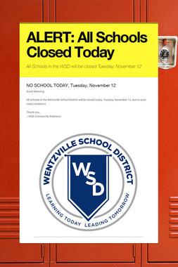 ALERT: All Schools Closed Today