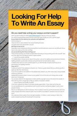 Looking For Help To Write An Essay