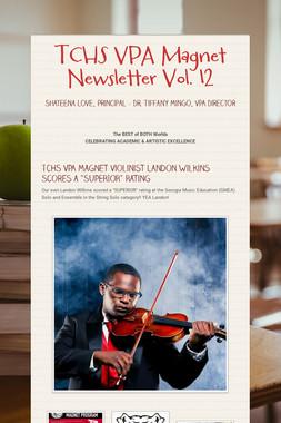 TCHS VPA Magnet Newsletter Vol. 12