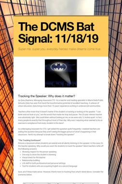 The DCMS Bat Signal: 11/18/19