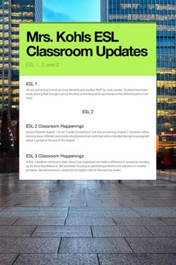 Mrs. Kohls ESL Classroom Updates