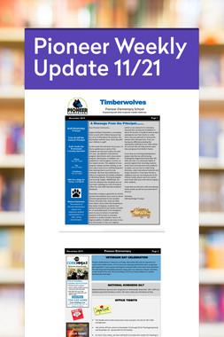 Pioneer Weekly Update 11/21