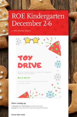 ROE Kindergarten December 2-6
