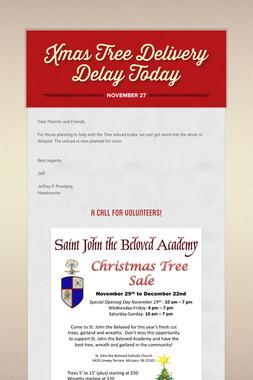 Xmas Tree Delivery Delay Today