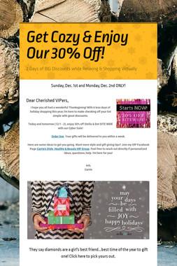Get Cozy & Enjoy Our 30% Off!