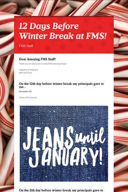 12 Days Before Winter Break at FMS!