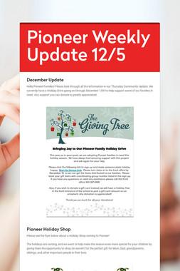 Pioneer Weekly Update 12/5