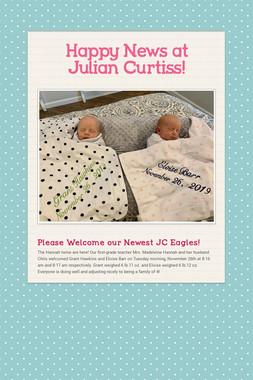 Happy News at Julian Curtiss!
